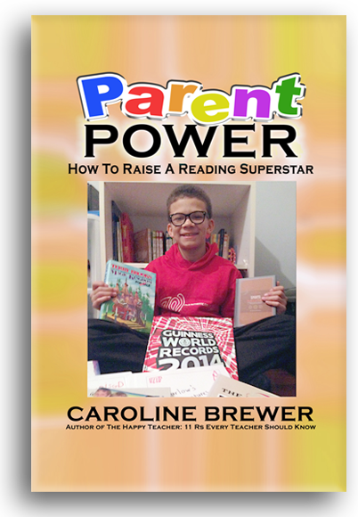 Parent Power: How to Raise a Reading Superstar by Caroline Brewer